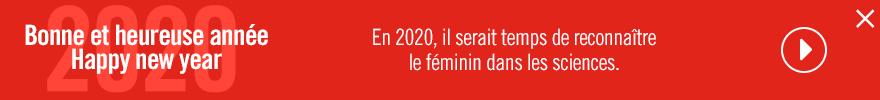 2020, Bonne et heureuse année, Happy new year. En 2020, il serait temps de reconnaître le féminin dans les sciences.  (nouvelle fenêtre)